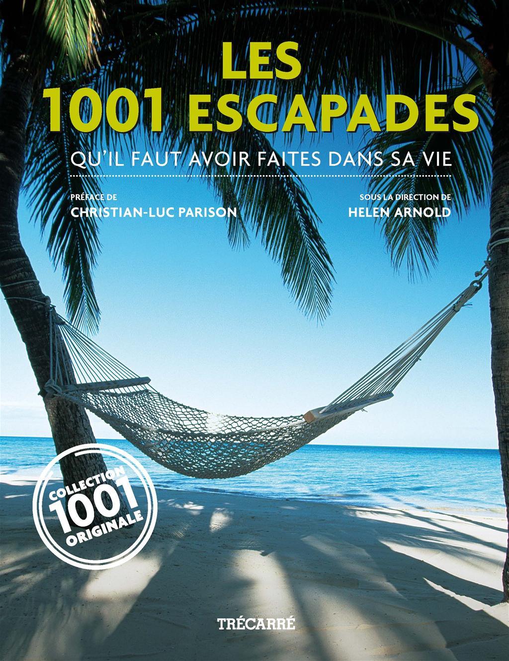 Les 1001 Escapades. qu'il faut avoir faites dans sa vie