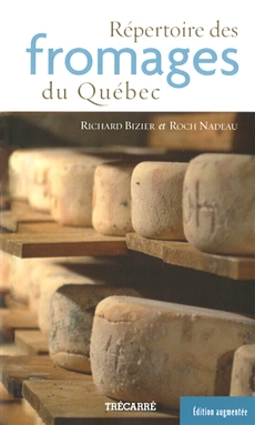 Le Répertoire des fromages du Québec, édition augmentée
