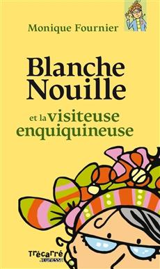 Blanche Nouille et la visiteuse enquiquineuse - Tome 2