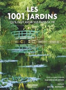 Les 1001 Jardins - qu'il faut avoir vus dans sa vie