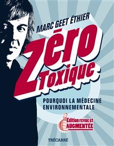 Zéro toxique - Pourquoi la médecine environnementale. Édition revue et augmentée