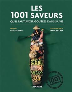 Les 1001 Saveurs - qu'il faut avoir goûtées dans sa vie