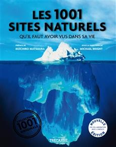 Les 1001 Sites naturels - qu'il faut avoir vus dans sa vie