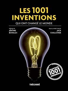 Les 1001 Inventions - qui ont changé le monde