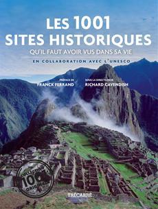 Les 1001 Sites historiques - qu'il faut avoir vus dans sa vie