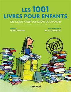 Les 1001 Livres pour enfants - qu'il faut avoir lus avant de grandir
