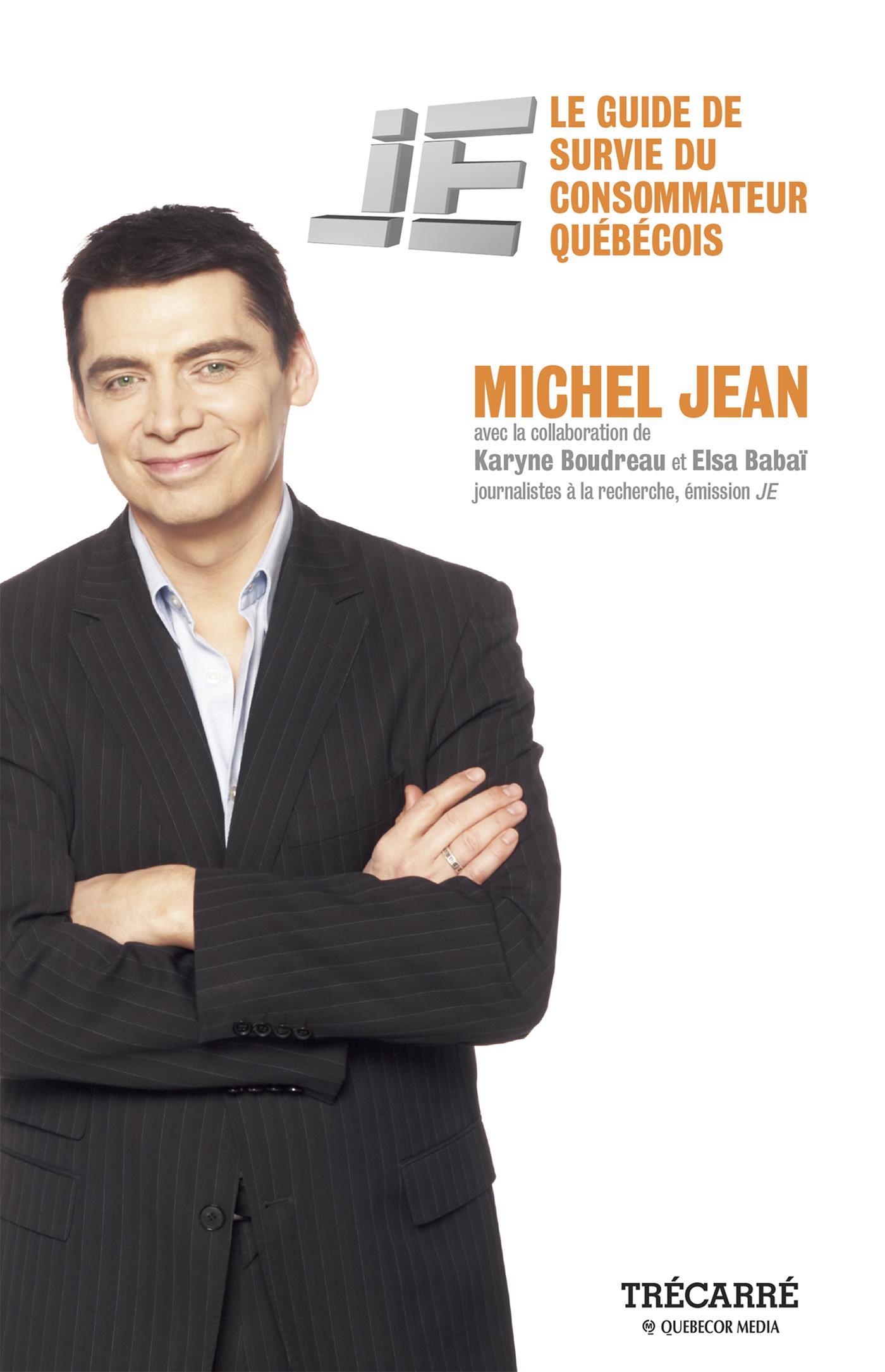 JE ; le guide de survie du consommateur québécois