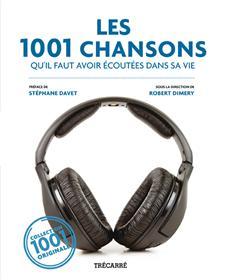 Les 1001 Chansons - qu'il faut avoir écoutées dans sa vie