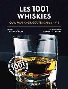 Les 1001 Whiskies - qu'il faut avoir goûtés dans sa vie