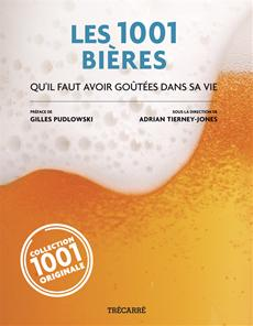 Les 1001 Bières - qu'il faut avoir goûtées dans sa vie