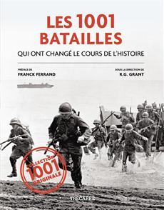 Les 1001 Batailles - qui ont changé le cours de l'histoire