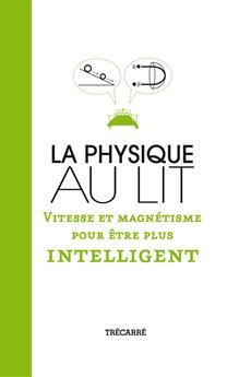 La Physique au lit - Vitesse et magnétisme pour être plus intelligent