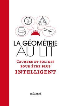 La Géométrie au lit - Courbes et solides pour être plus intelligent