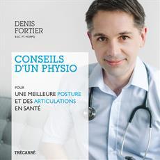 Conseils d'un physio - Pour une meilleure posture et des articulations en santé