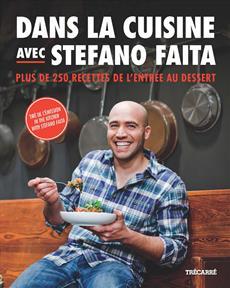 Dans la cuisine avec Stefano Faita - Plus de 250 recettes de l'entrée au dessert