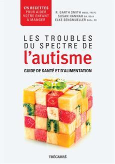 Les Troubles du spectre de l'autisme - Guide de santé et d'alimentation