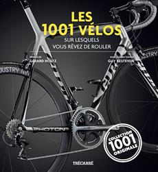 Les 1001 Vélos - sur lesquels vous rêvez de rouler