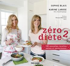 Zéro diète 2 - 100 nouvelles recettes saines et savoureuses