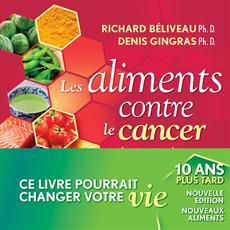 Les Aliments contre le cancer, nouvelle édition revue et augmentée - La prévention du cancer par l'alimentation