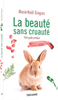 La Beauté sans cruauté - Petit guide pratique