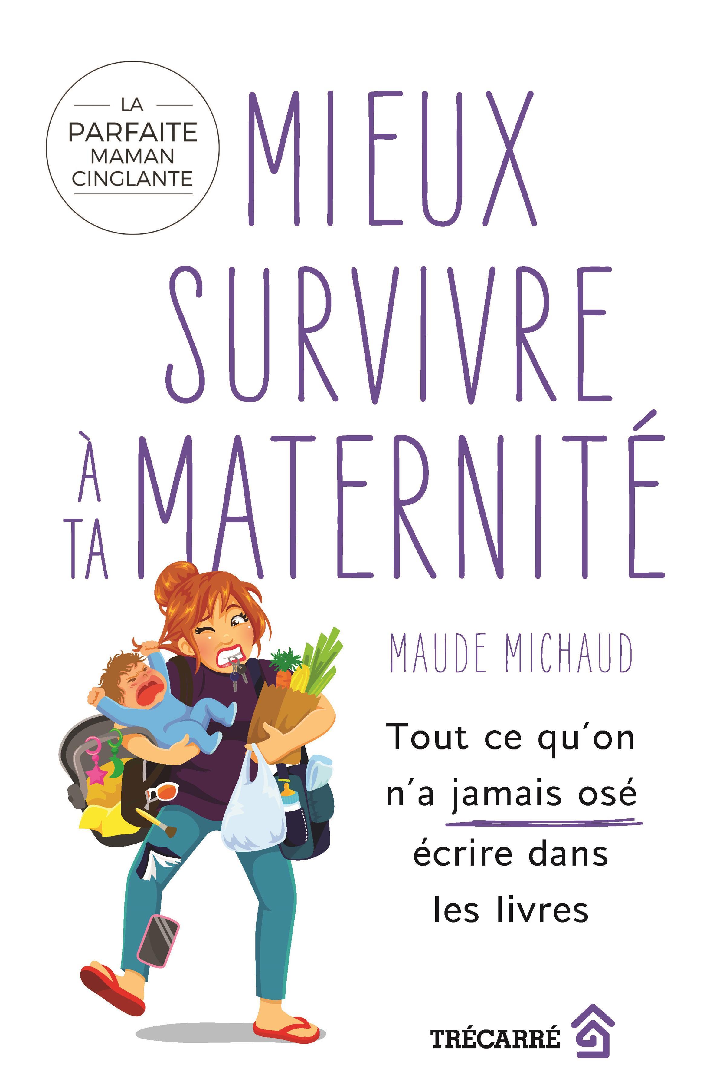 Mieux survivre à ta maternité