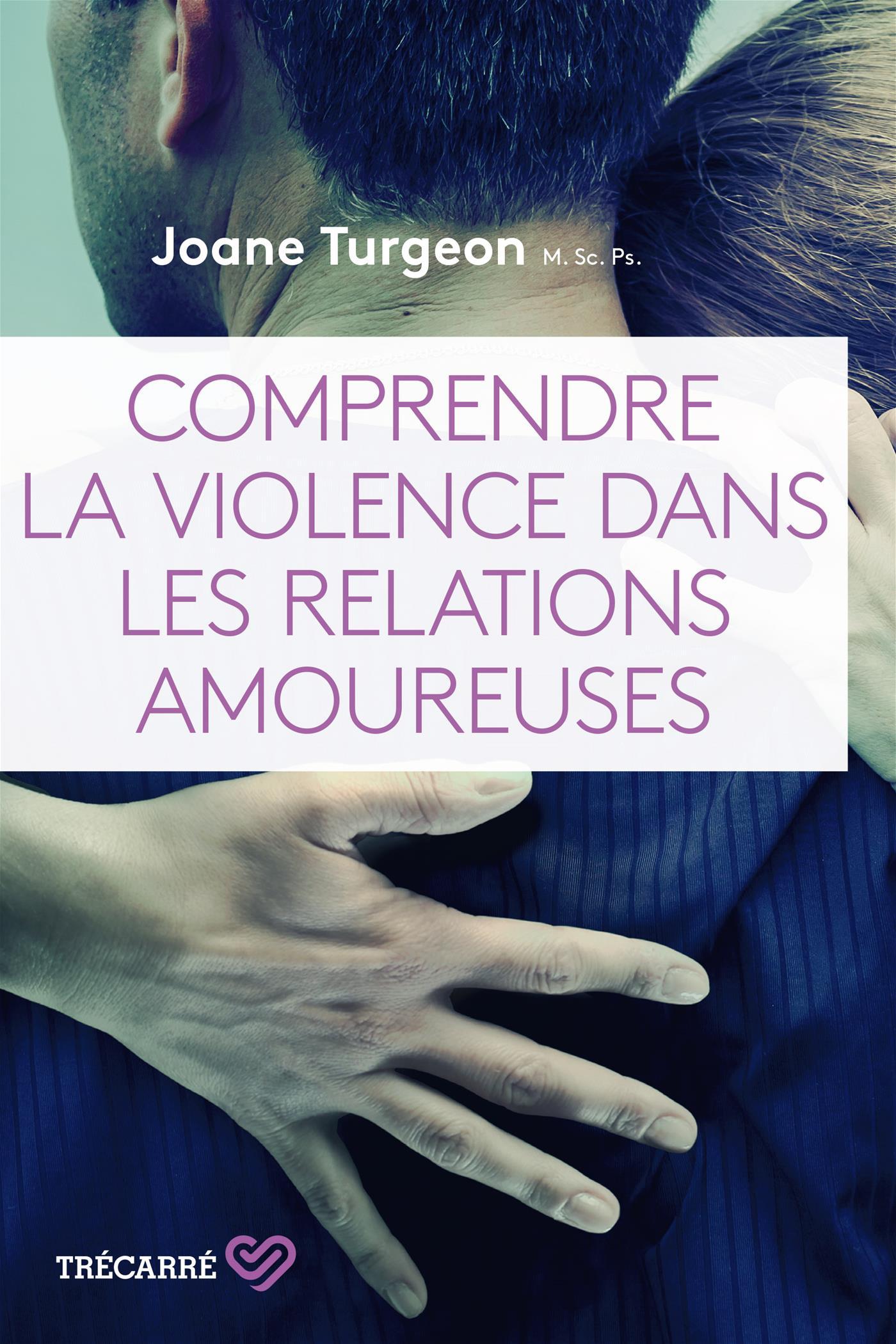 Image de couverture (Comprendre la violence dans les relations amoureuses)