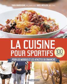 La Cuisine pour sportifs - 100 recettes pour les mordus et les athlètes du dimanche