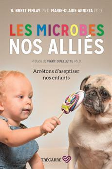 Les microbes, nos alliés - Arrêtons d'aseptiser nos enfants
