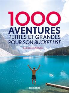 1000 aventures petites et grandes pour son bucket list