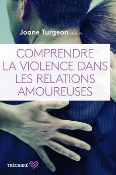 Comprendre la violence dans les relations amoureuses