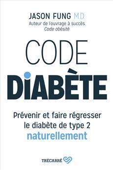 Code diabète - Prévenir et faire régresser le diabète de type 2 naturellement