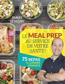 Le meal prep au service de votre santé ! - 75 repas à cuisiner d'avance