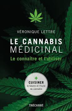 Le Cannabis médicinal - Le connaître et l'utiliser