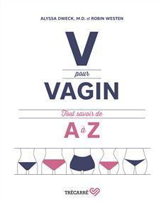 V pour vagin - Tout savoir de A à Z