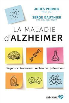 La Maladie d'Alzheimer - Diagnostic, traitement, recherche, prévention