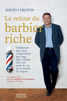 Le Retour du barbier riche - Visiblement plus vieux et légèrement plus sage, Dave Chilton offre son point de vue sur le monde de l'argent