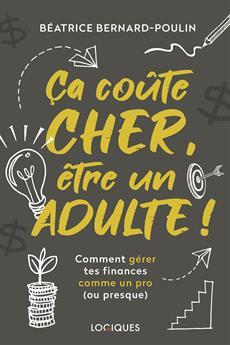 Ça coûte cher, être un adulte ! - Comment gérer tes finances comme un pro (ou presque)