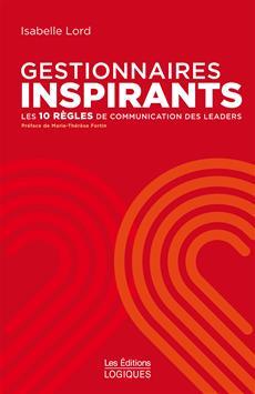 Gestionnaires inspirants - Les 10 règles de communication des leaders