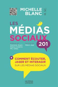 Les médias sociaux 201 - Comment écouter, jaser et interagir sur les médias sociaux