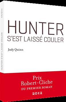 Hunter s'est laissé couler (Prix Robert-Cliche 2012)