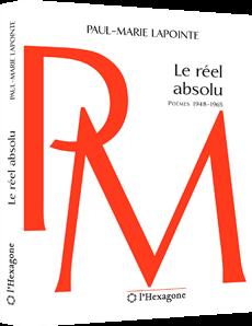 Le réel absolu - Poèmes 1948 - 1965