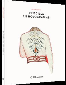 Priscilla en hologramme