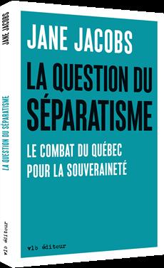 La question du séparatisme - Le combat du Québec pour la souveraineté