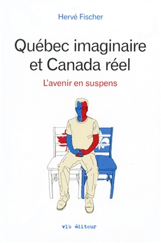 Québec imaginaire et Canada réel - L'avenir en suspens