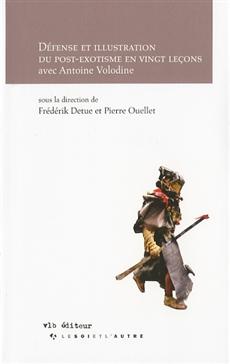 Défense et illustration du post-exotisme en vingt leçons - Avec Antoine Volodine