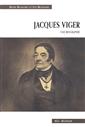 Jacques Viger - Une biographie - Suivi des Lettres de Jacques et de Marguerite 1808-1813