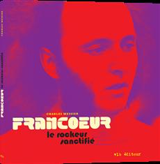 Francoeur, le rockeur sanctifié