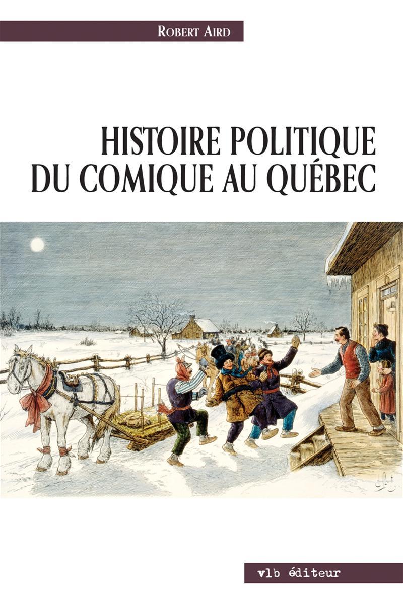 Histoire politique du comique au Québec