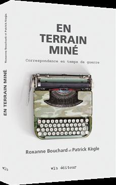 En terrain miné - Correspondance en temps de guerre
