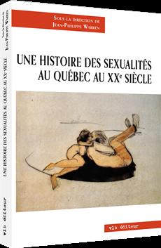 Une histoire des sexualités au Québec au XXe siècle